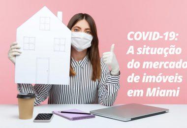 Covid-19 e a situação do mercado de imóveis em Miami